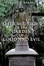 After Midnight in the Garden of Good and Evil by Bardsley, Marilyn J. (2013) Paperback