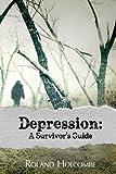 Depression:  A Survivor's Guide