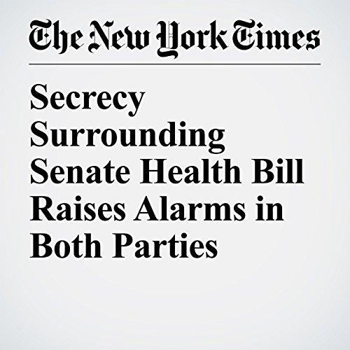 Secrecy Surrounding Senate Health Bill Raises Alarms in Both Parties copertina
