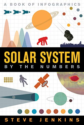 Compare Textbook Prices for Solar System: By The Numbers Illustrated Edition ISBN 9781328850980 by Jenkins, Steve