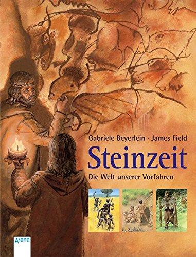 Steinzeit: Die Welt unserer Vorfahren