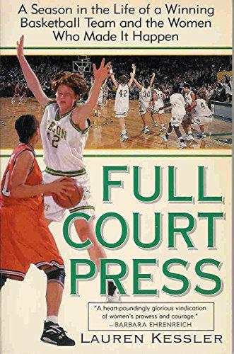 Download Full-Court Press: Season Life Winning Basketball Team Women Who Made it Happen 0452274877