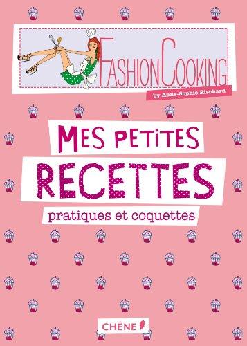 Fashion cooking : mes petites recettes pratiques et coquettes