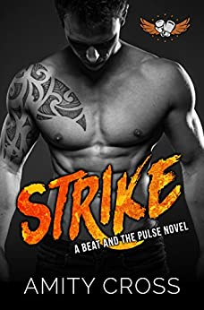Strike: (#10 The Beat and The Pulse) by [Amity Cross]