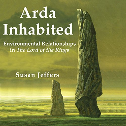 Arda Inhabited     Environmental Relationships in The Lord of the Rings              By:                                                                                                                                 Susan Jeffers                               Narrated by:                                                                                                                                 Bob Barton                      Length: 6 hrs and 17 mins     1 rating     Overall 4.0