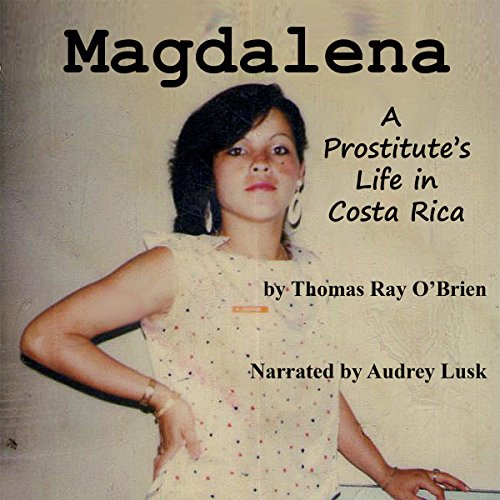 Magdalena: A Prostitute's Life in Costa Rica audiobook cover art