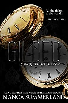 Gilded (New Rules Trilogy Book 2) by [Bianca Sommerland]