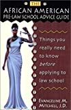 The African American Pre-Law School Advice Guide: Things You Really Need to Know Before Applying to Law School