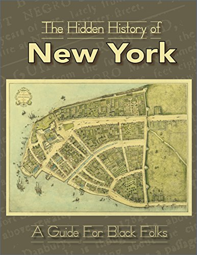 The Hidden History of New York: A Guide for Black Folks...