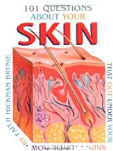 101 Questions About Skin That Got Under Your Skin... Until Now