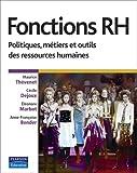 Fonctions RH - Politiques, métiers et outils des ressources humaines - PEARSON (France) - 11/01/2007