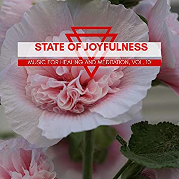 State Of Joyfulness - Music For Healing And Meditation, Vol. 10