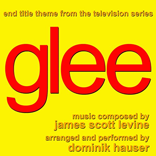 Glee - End Title Theme from the TV Series (James Scott Levine) [Clean]