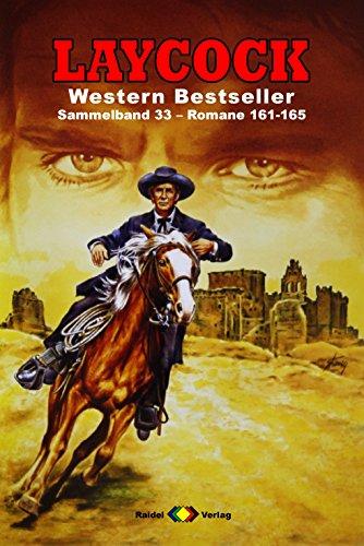 Laycock Western Sammelband 33: Romane 161-165 (German Edition)