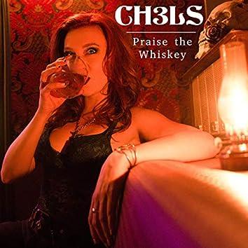 Praise the Whiskey