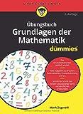 Übungsbuch Grundlagen der Mathematik für Dummies