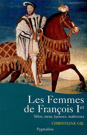 Les femmes de François Ier