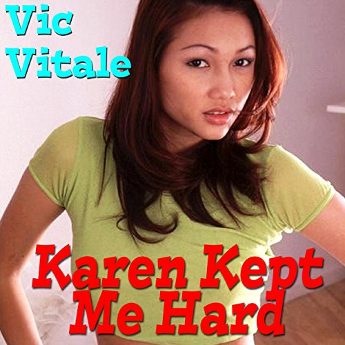 Karen Kept Me Hard                   By:                                                                                                                                 Vic Vitale                               Narrated by:                                                                                                                                 Michael O'Shea                      Length: 7 mins     Not rated yet     Overall 0.0