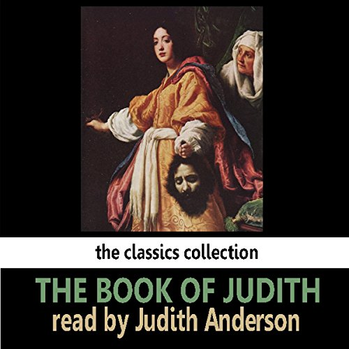The Book of Judith                   By:                                                                                                                                 Saland Publishing                               Narrated by:                                                                                                                                 Judith Anderson                      Length: 23 mins     2 ratings     Overall 4.0