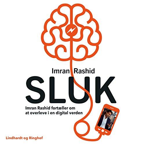 SLUK - Imran Rashid fortæller om at overleve i en digital verden Titelbild