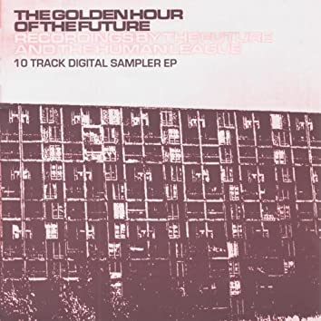 The Golden Hour Of The Future Sampler EP