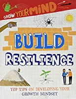 Build Resilience: Top Tips on Developing Your Growth Mindset (Grow Your Mind)