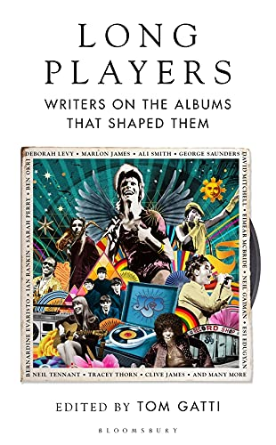 Image of Long Players: Writers on the Albums that Shaped Them