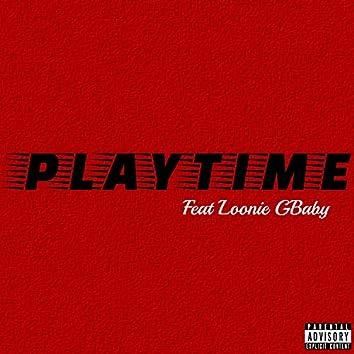 Playtime (feat. Loonie GBaby)