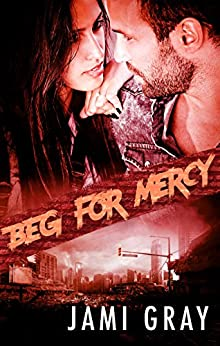Beg For Mercy (Fate's Vultures, #2) by [Jami Gray]