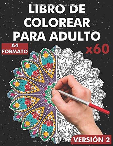 Libro para colorear para adulto: 60 mandalas para la reducción del estrés en formato A4 / de mandalas sencillos a complejos con efecto antiestrés / ... para una coloración (Mandala Álvarez)