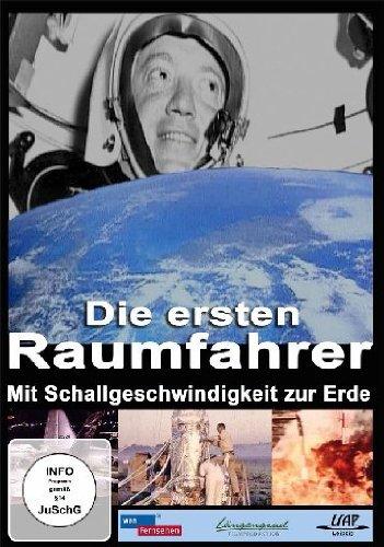 Die ersten Raumfahrer - Mit Schallgeschwindigkeit zur Erde