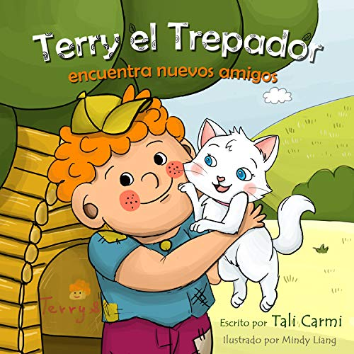 Terry el Trepador encuentra nuevos amigos [Terry Treetop Finds New Friends]: Historias Hora de Dormir para los Niños, nº 1 [The Terry Treetop Series, Book 2]
