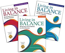 Complete Living in Balance Collection, Core Program: Revised and Updated for DSM-5, Moving from a Life of Addiction to a L...