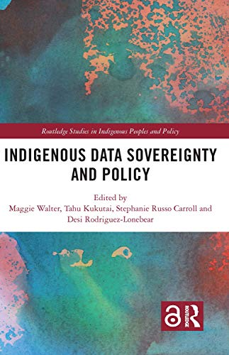 Compare Textbook Prices for Indigenous Data Sovereignty and Policy Routledge Studies in Indigenous Peoples and Policy 1 Edition ISBN 9780367222369 by Walter, Maggie,Kukutai, Tahu,Carroll, Stephanie Russo,Rodriguez-Lonebear, Desi
