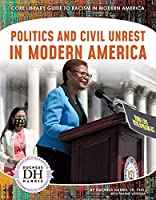 Politics and Civil Unrest in Modern America (Core Library Guide to Racism in Modern America)