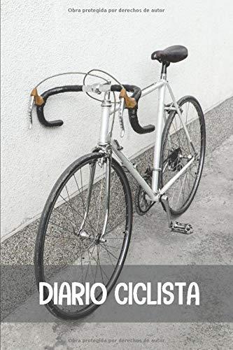 Diario ciclista: Diario de Entrenamiento Ciclista - Organiza tus Entrenamientos y realiza un Seguimiento de tu Rendimiento - 122 páginas (16x23cm) - ... Confirmados o Principiantes (Spanish Edition)