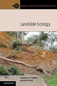 Landslide Ecology (Ecology, Biodiversity and Conservation)