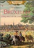 Bruxelles. Cinq siècles de cartographie