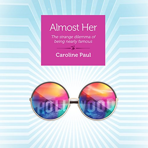 Almost Her: The Strange Dilemma of Being Nearly Famous audiobook cover art