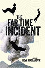 The Far Time Incident (The Incident Book 1) Kindle Edition