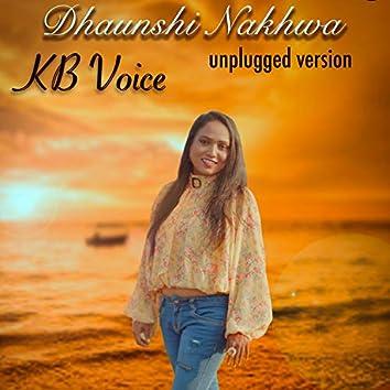 DHAUNSHI NAKHWA | unplugged version |