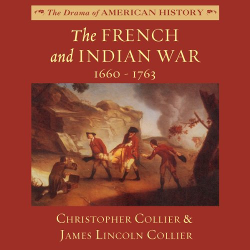 The French and Indian War: 1660-1763 copertina