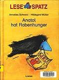 Anatol hat Rabenhunger (Lesespatz) (German Edition)