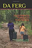 FOOTPRINTS THROUGH THE ASHES: THE STORY BEGINS - A ROSS HUNTLEY ADVENTURE