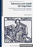 Sakrament und Schrift bei Augustinus: Ad inquisitiones Ianuarii und Augustins Deutung von Liturgie und Bibel (Augustinus - Werk und Wirkung) - Jochen Rexer