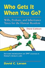 Who Gets It When You Go?: Wills, Probate, and Inheritance Taxes for the Hawaii Resident (Latitude 20 Books (Paperback))