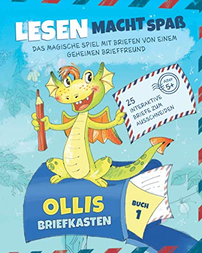 Ollis Briefkasten: Motivierende Lesepraxis mit interaktiven Briefen von einem Drachen-Brieffreund |Kindergarten und 1. Klasse (Buch 1)