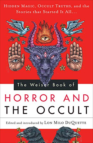 The Weiser Book of Horror and the Occult: Hidden Magic, Occult Truths, and the Stories That Started It All (English Edition)