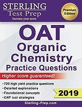 Sterling Test Prep OAT Organic Chemistry Practice Questions: High Yield OAT Organic Chemistry Questions