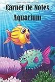 Carnet de Notes Aquarium: Maintenance de votre aquarium d'eau de mer| Livre, cahier, journal avec suivi  réglages pour poissons, cycle d'azote | 15,24 ... passionnés de poissons et d'aquariophilie.